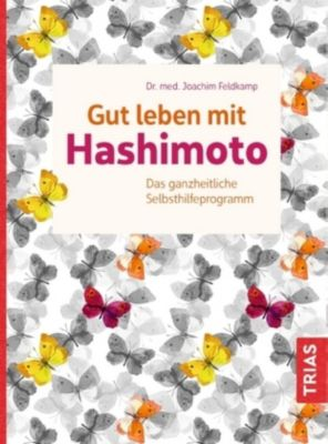 Gut leben mit Hashimoto - Joachim Feldkamp |