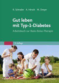 Gut leben mit Typ-1-Diabetes, Axel Hirsch, Manfred Dreyer, Renate Schrader