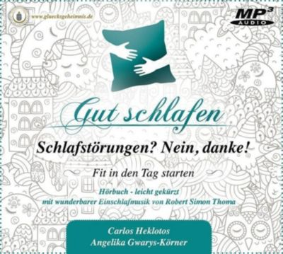 Gut schlafen - Schlafstörungen? Nein danke!, MP3-Audio-CD, Carlos Heklotos, Angelika Gwarys-Körner