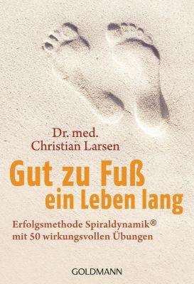 Gut zu Fuss ein Leben lang, Christian Larsen