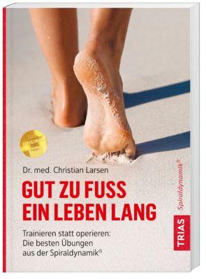 Gut zu Fuß ein Leben lang - Christian Larsen |
