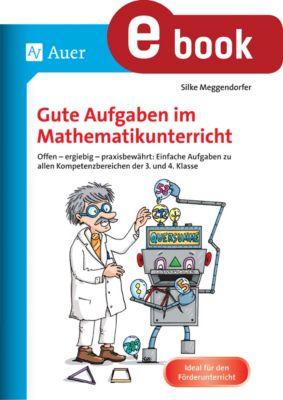 Gute Aufgaben im Mathematikunterricht, Silke Meggendorfer