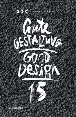 Gute Gestaltung 15 / Good Design 15, Claus A. Froh, Michael Eibes, Niko Gültig