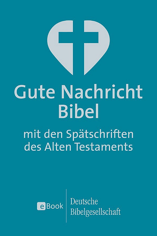 Gute Nachricht Bibel: ebook jetzt bei Weltbild.de als Download