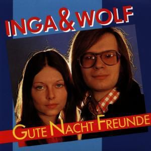 Gute Nacht Freunde, Inga & Wolf