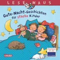Gute-Nacht-Geschichten für starke Kinder, Sabine Kraushaar, Miriam Cordes, Sigrid Leberer