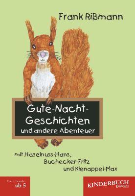 Gute-Nacht-Geschichten und andere Abenteuer mit Haselnuss-Hans, Buchecker-Fritz und Kienappel-Max, Frank Rißmann