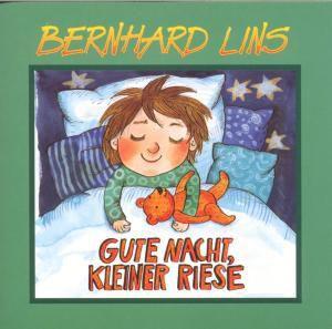 Gute Nacht, kleiner Riese, Bernhard Lins