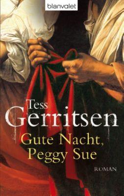 Gute Nacht, Peggy Sue, Tess Gerritsen