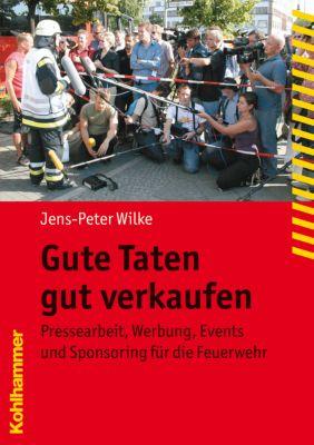 Gute Taten gut verkaufen, Jens-Peter Wilke