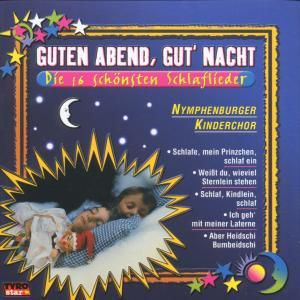 Guten Abend, gut' Nacht - Die 16 schönsten Schlaflieder, Various