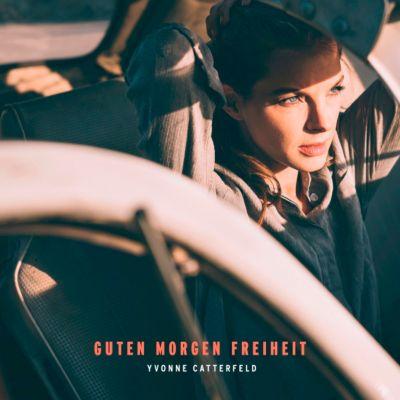 Guten Morgen Freiheit, Yvonne Catterfeld