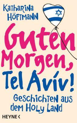 Guten Morgen, Tel Aviv!, Katharina Höftmann