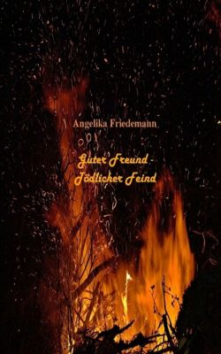 Guter Freund - Tödlicher Feind, Angelika Friedemann