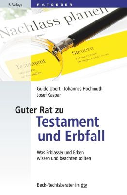 Guter Rat zu Testament und Erbfall, Guido Ubert, Johannes Hochmuth, Josef Kaspar
