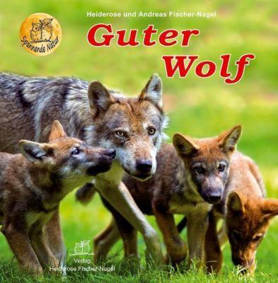 Guter Wolf, Heiderose Fischer-Nagel, Andreas Fischer-Nagel