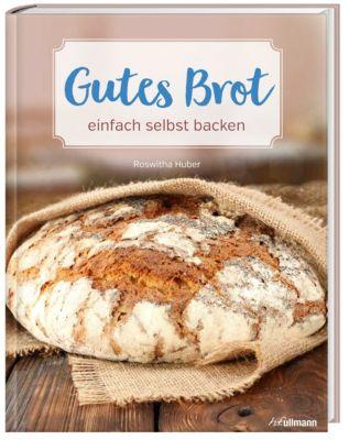 Gutes Brot - Roswitha Huber |