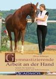 Gymnastizierende Arbeit an der Hand, Oliver Hilberger