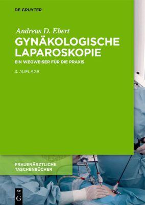 Gynäkologische Laparoskopie, Andreas D. Ebert