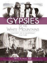 Gypsies of the White Mountains, Bruce D. Heald PhD