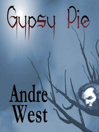 Gypsy Pie, Andre West