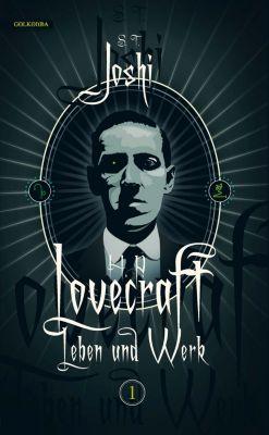 H. P. Lovecraft - Leben und Werk, Band 1, S. T. Joshi