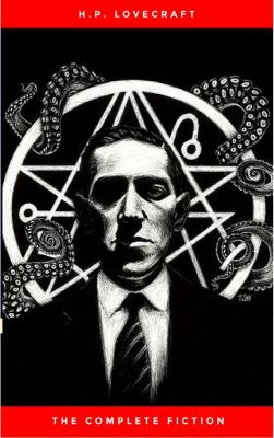 H.P. Lovecraft: The Ultimate Collection (160 Works by Lovecraft – Early Writings, Fiction, Collaborations, Poetry, Essays & Bonus Audiobook Links), H.p. Lovecraft