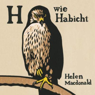 H wie Habicht, 6 Audio-CDs, Helen Macdonald