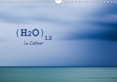 (H2O)12 in Colour (Wall Calendar 2019 DIN A4 Landscape), Jill Robb