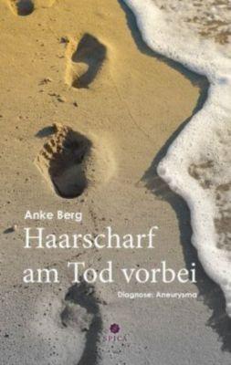 Haarscharf am Tod vorbei - Anke Berg pdf epub