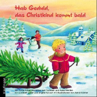 Hab Geduld, das Christkind kommt bald, Elisabeth Zöller, Brigitte Kolloch