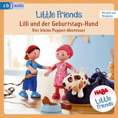 HABA Little Friends Hörspiele: HABA Little Friends - Lilli und der Geburtstags-Hund, Teresa Hochmuth, Rotraud Tannous