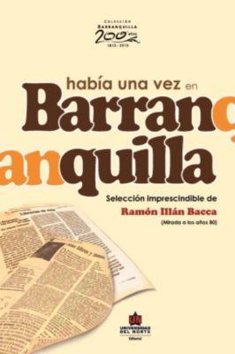 Había una vez en Barranquilla, Ramón Illán Bacca