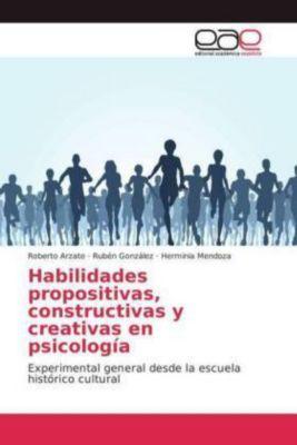 Habilidades propositivas, constructivas y creativas en psicología, Roberto Arzate, Ruben Gonzalez, Herminia Mendoza