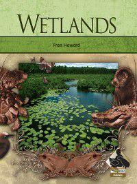 Habitats: Wetlands, Fran Howard