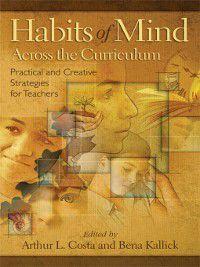 Habits of Mind Across the Curriculum, Arthur L. Costa, Bena Kallick