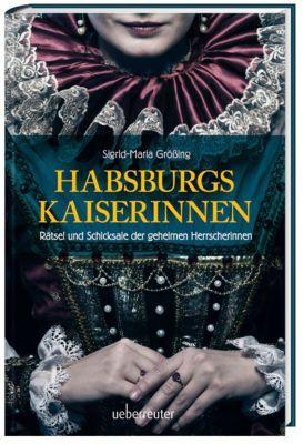 Habsburgs Kaiserinnen, Sigrid-Maria Größing