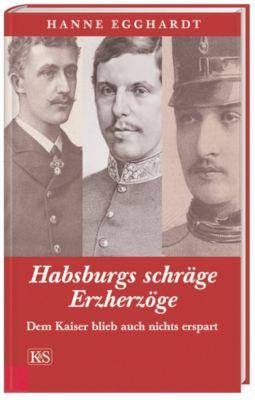 Habsburgs schräge Erzherzöge, Hanne Egghardt