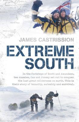 Hachette Australia: Extreme South, James Castrission