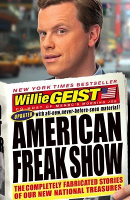 Hachette Books: American Freak Show, Willie Geist