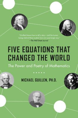 Hachette Books: Five Equations That Changed the World, Michael Guillen
