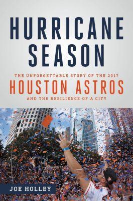 Hachette Books: Hurricane Season, Joe Holley