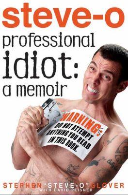 Hachette Books: Professional Idiot, Stephen Steve-O Glover
