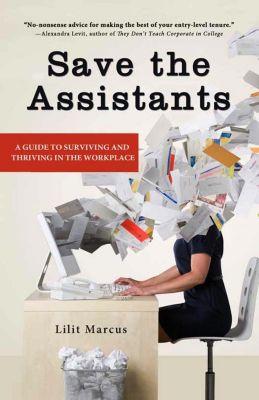 Hachette Books: Save the Assistants, Lilit Marcus