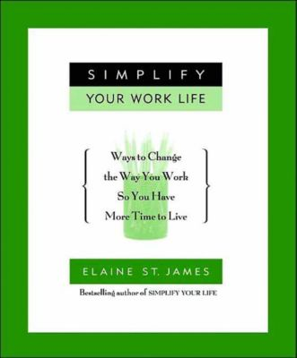 Hachette Books: Simplify Your Work Life, Elaine St. James