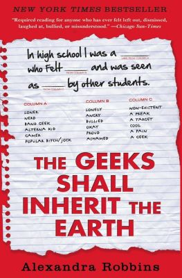 Hachette Books: The Geeks Shall Inherit the Earth, Alexandra Robbins