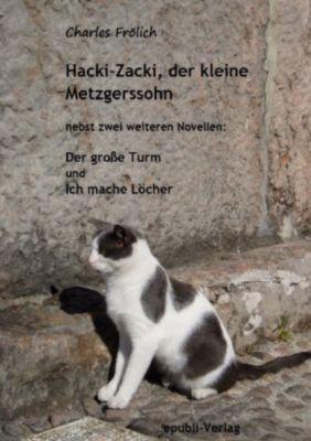 Hacki-Zacki, der kleine Metzgerssohn - Charles Frölich  