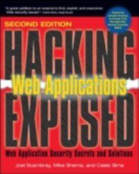 Hacking Exposed Web Applications, Second Edition, Mike Shema, Joel Scambray, Caleb Sima