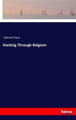 Hacking Through Belgium, Edmund Dane