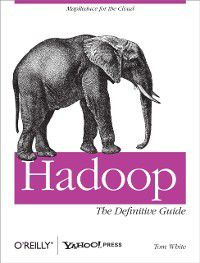 Hadoop: The Definitive Guide, Tom White